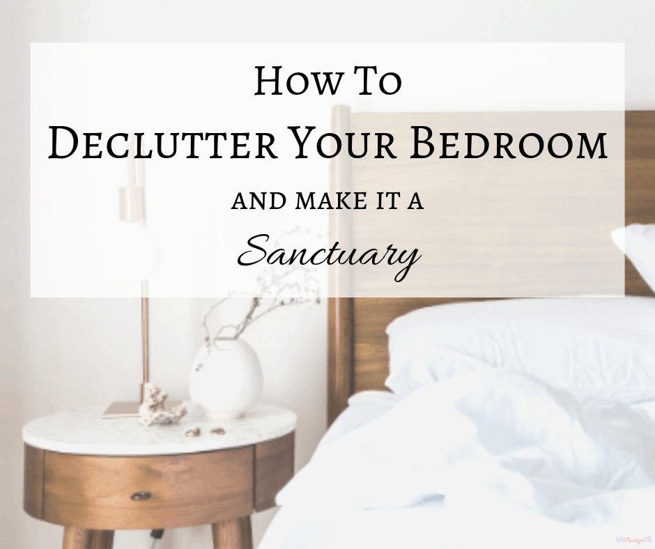 Bedroom Blogs: How To Declutter Your Bedroom And Make It A Sanctuary