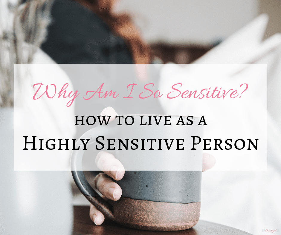 Why Am I So Sensitive? How to Live As a Highly Sensitive